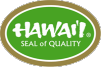 Hawaii Seal of Quality.