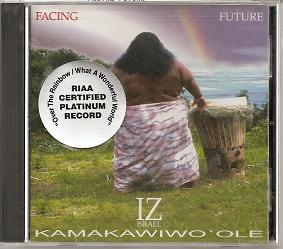 IZ Israel Kamakawiwo'ole - Facing Future - 15 Songs - RIAA Certified Platinum Record.