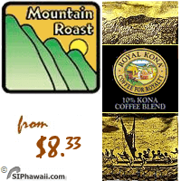 Royal Kona Mountain Roast. This MEDIUM ROAST is the choice of Hawaii's most popular hotels and restaurants.