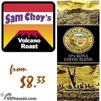 Sam Choy's Volcano Roast. A MEDIUM roast as served exclusively at Sam's highly esteemed award winning restaurants.